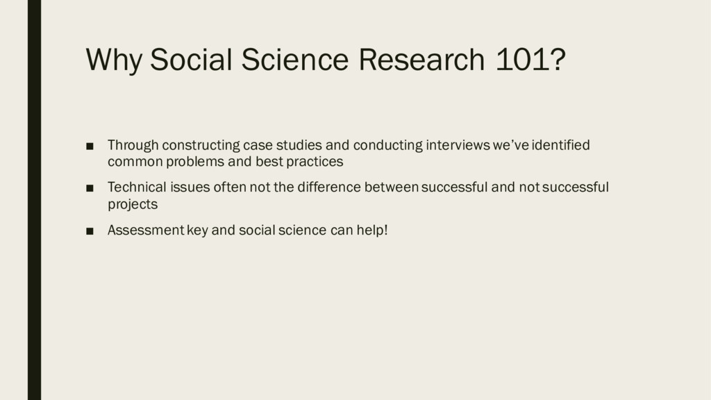 Why Social Science Research 101? ■ Through cons...