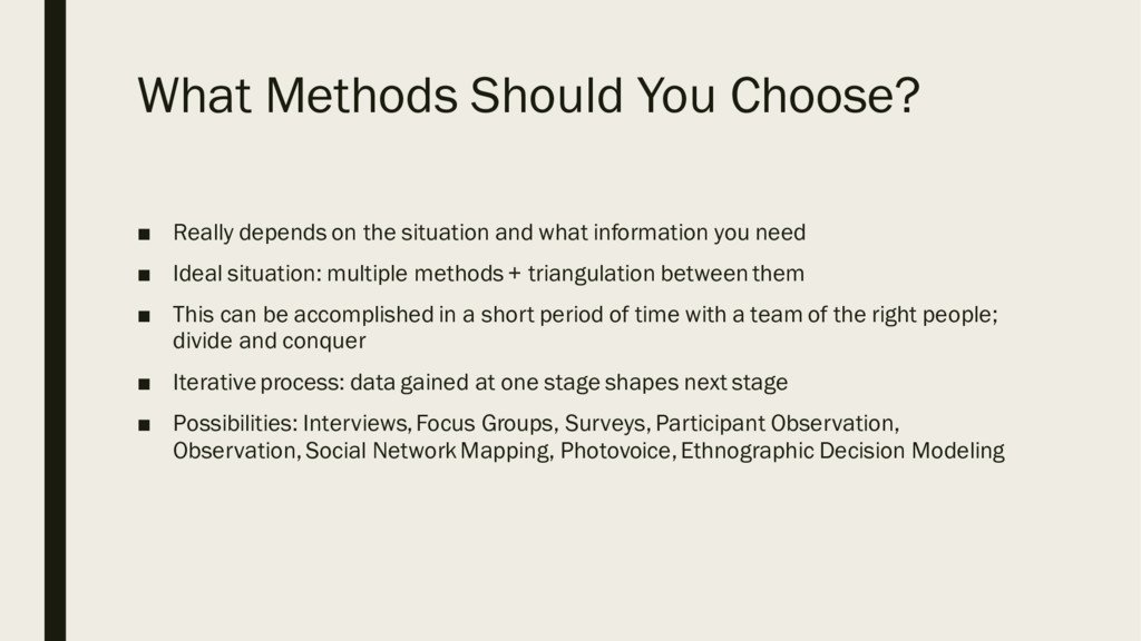 What Methods Should You Choose? ■ Really depend...