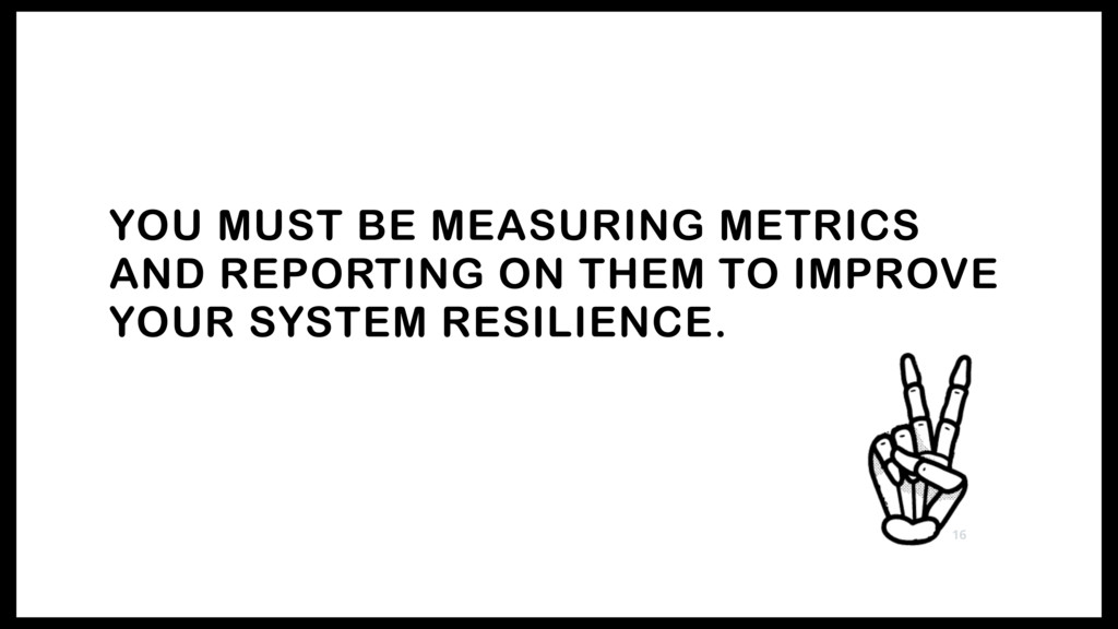 YOU MUST BE MEASURING METRICS AND REPORTING ON ...