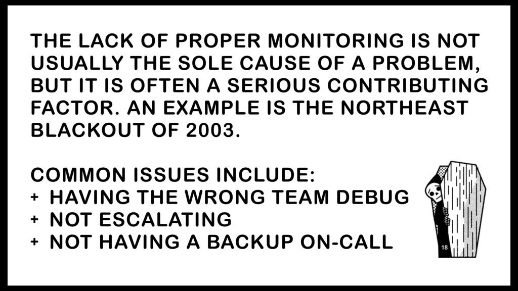 THE LACK OF PROPER MONITORING IS NOT USUALLY TH...