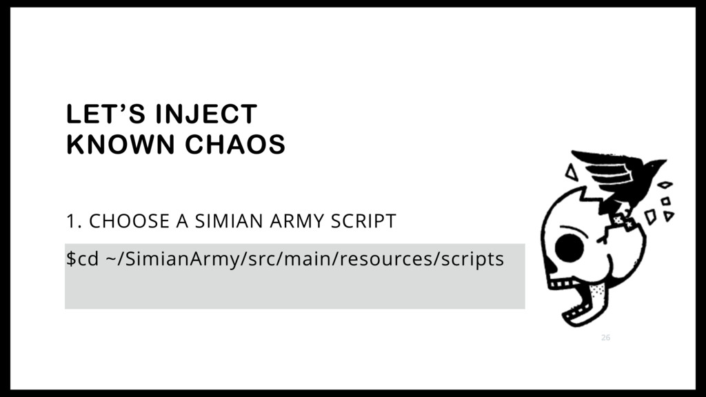 1. CHOOSE A SIMIAN ARMY SCRIPT LET'S INJECT KNO...
