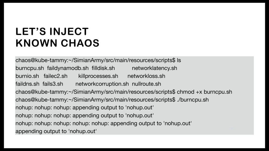LET'S INJECT KNOWN CHAOS chaos@kube-tammy:~/Sim...