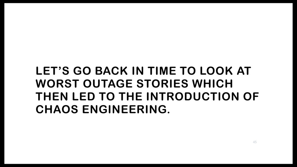 LET'S GO BACK IN TIME TO LOOK AT WORST OUTAGE S...