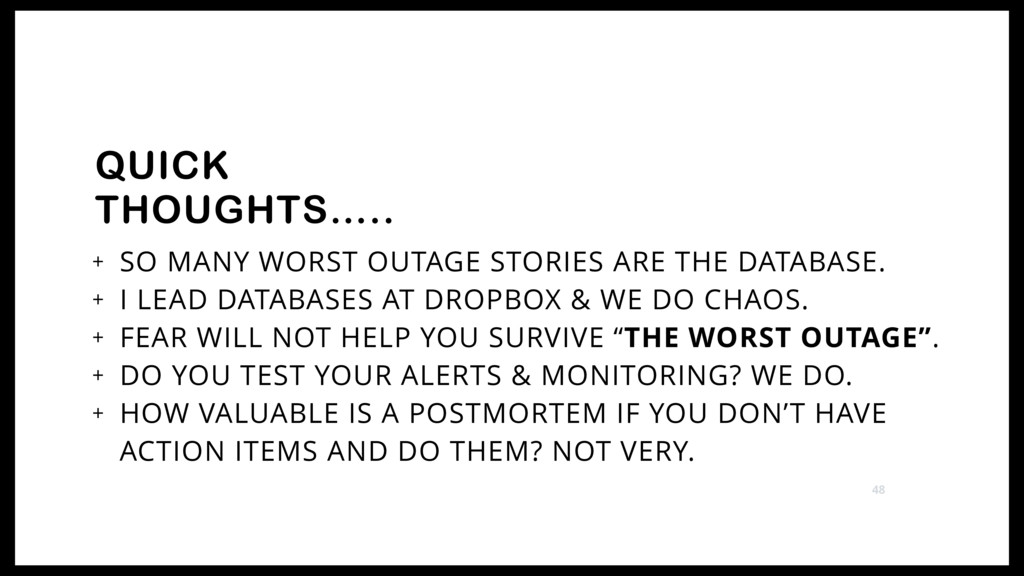 + SO MANY WORST OUTAGE STORIES ARE THE DATABASE...