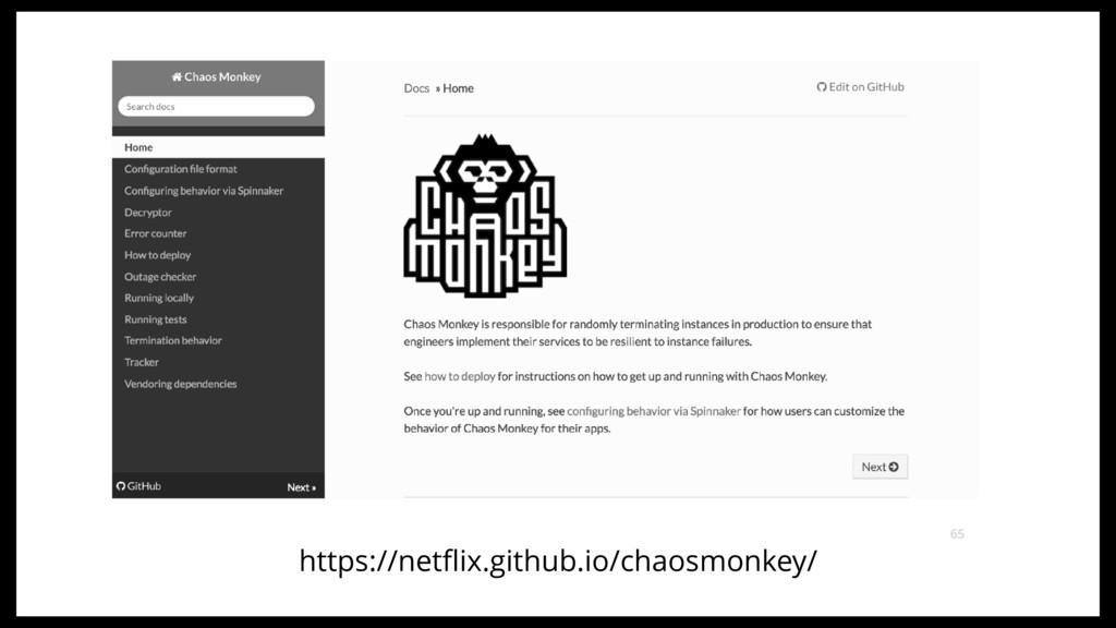 65 https://netflix.github.io/chaosmonkey/