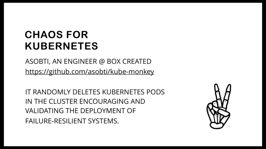 CHAOS FOR KUBERNETES ASOBTI, AN ENGINEER @ BOX ...