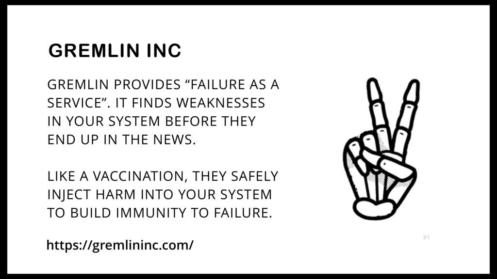 "GREMLIN PROVIDES ""FAILURE AS A  SERVICE"". IT F..."