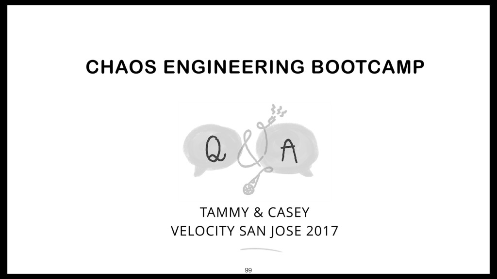 CHAOS ENGINEERING BOOTCAMP TAMMY & CASEY 99 VEL...