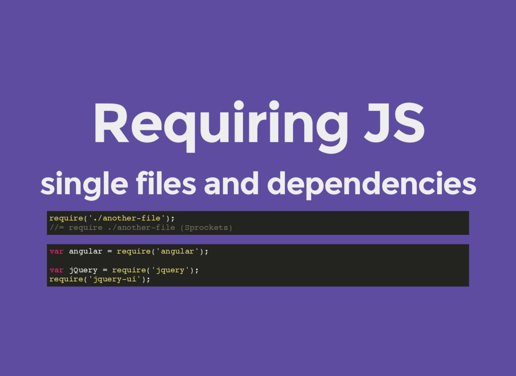 Requiring JS single files and dependencies requ...