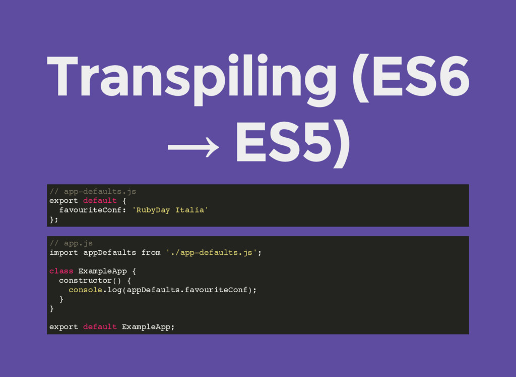 Transpiling (ES6 → ES5) // app-defaults.js expo...