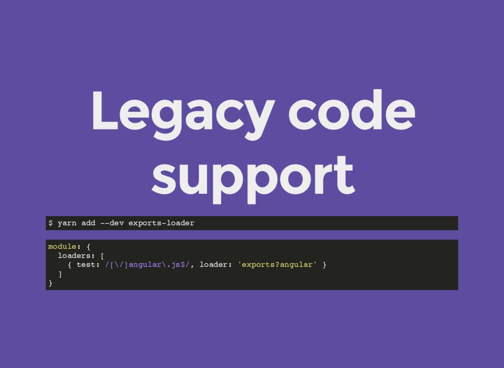 Legacy code support $ yarn add --dev exports-lo...
