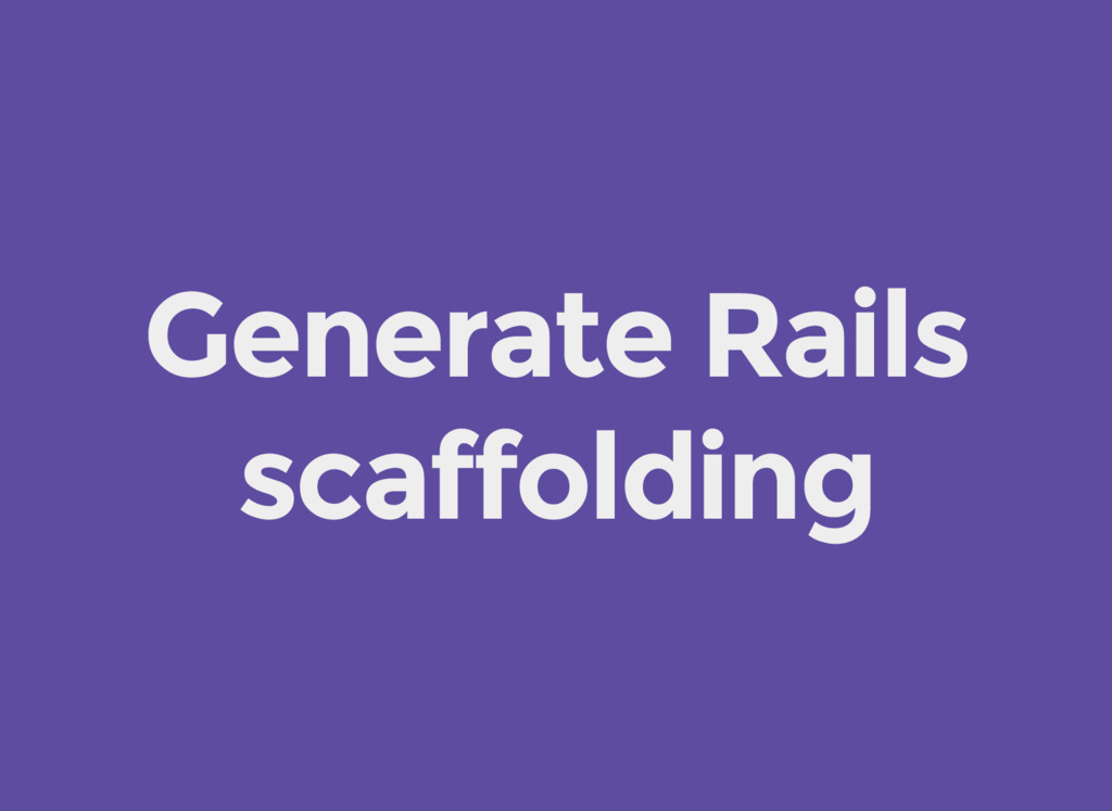 Generate Rails scaffolding