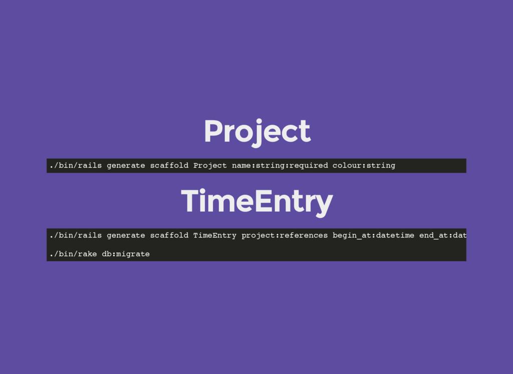 Project ./bin/rails generate scaffold Project n...