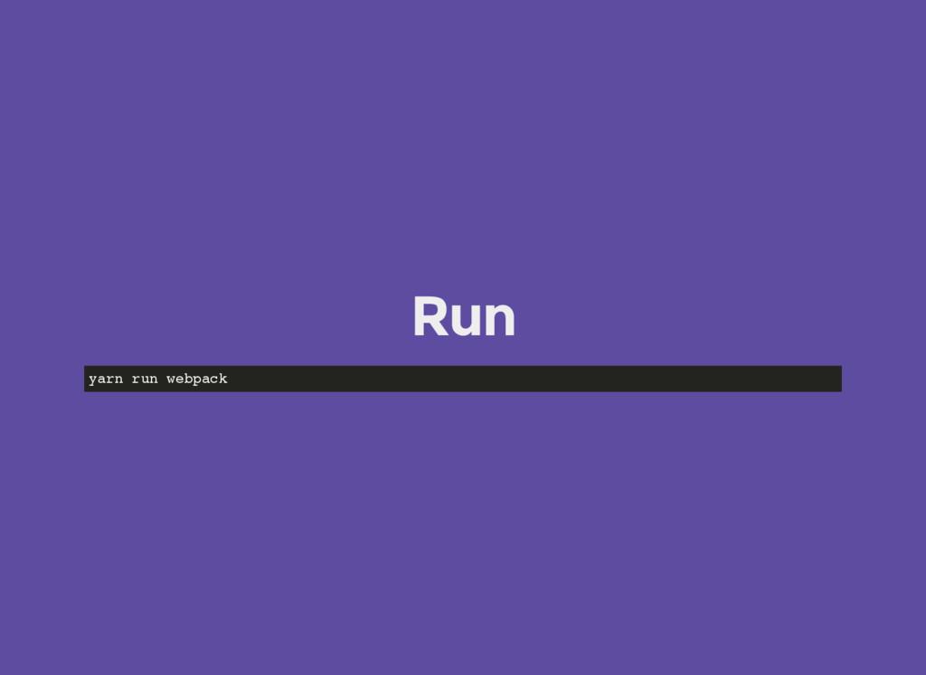 Run yarn run webpack