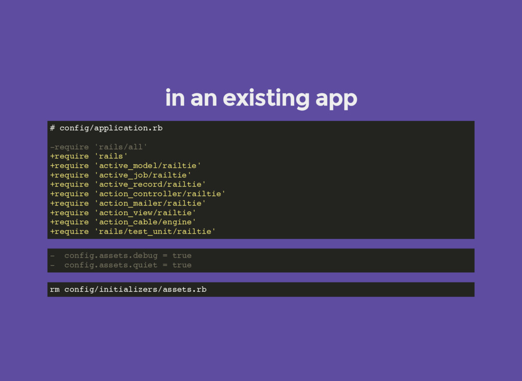 in an existing app # config/application.rb -req...