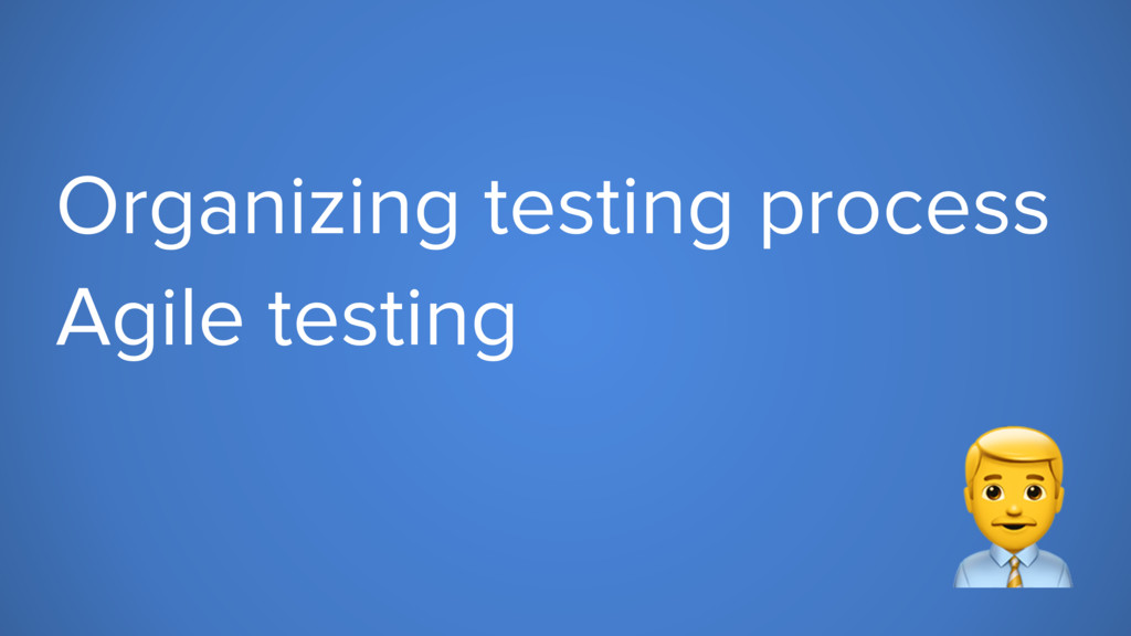 Organizing testing process Agile testing #