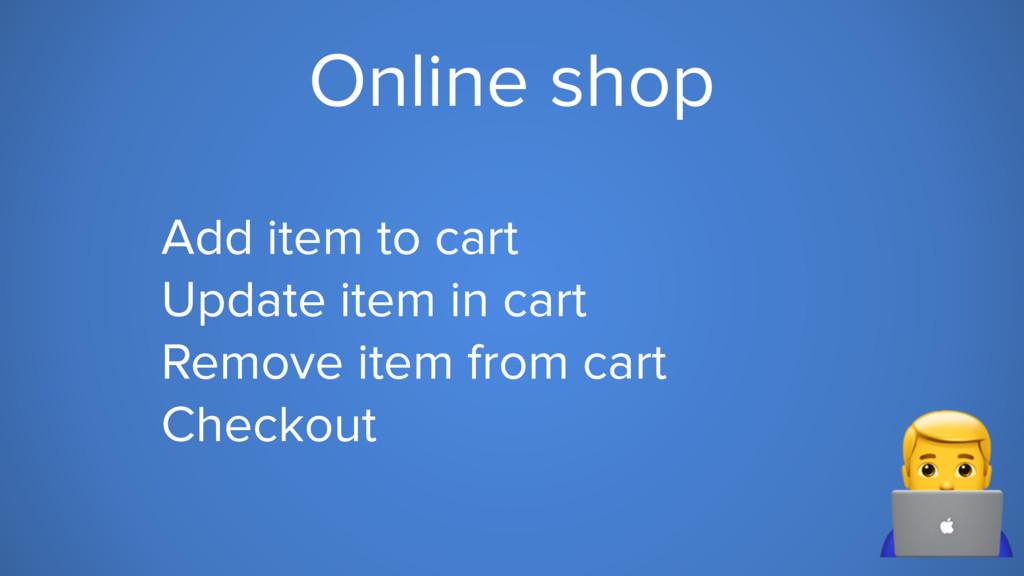 Online shop Add item to cart Update item in car...