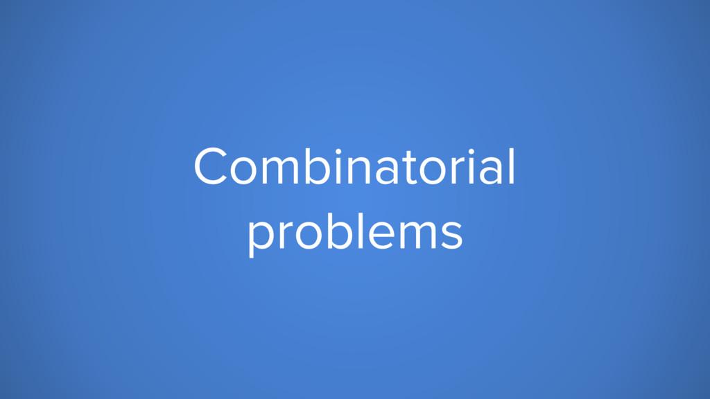 Combinatorial problems