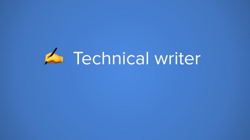 ✍ Technical writer  Software tester