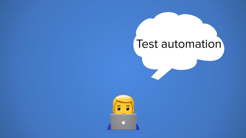 6 Test automation