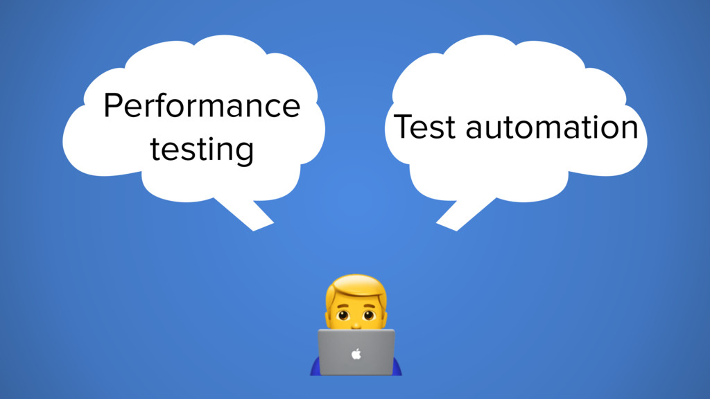 Test automation Performance testing 6