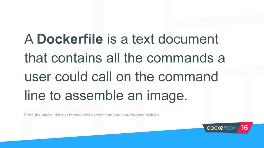 A Dockerfile is a text document that contains a...