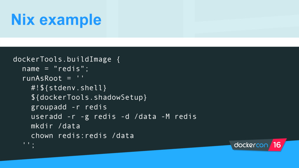"dockerTools.buildImage { name = ""redis""; runAsR..."