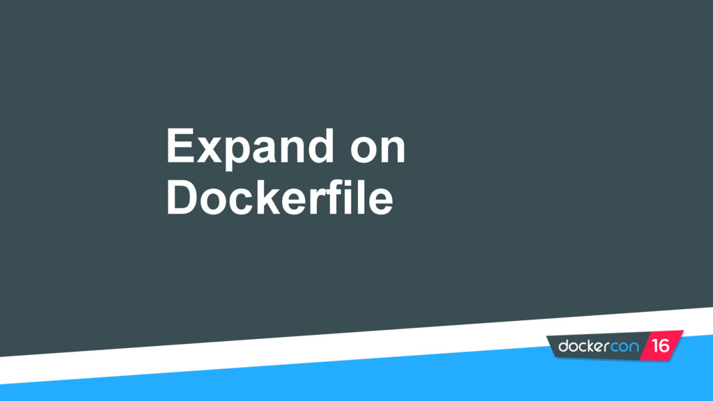 Expand on Dockerfile