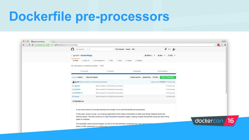 Dockerfile pre-processors