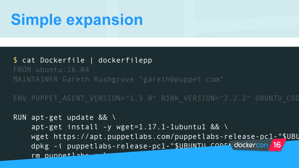 $ cat Dockerfile | dockerfilepp FROM ubuntu:16....