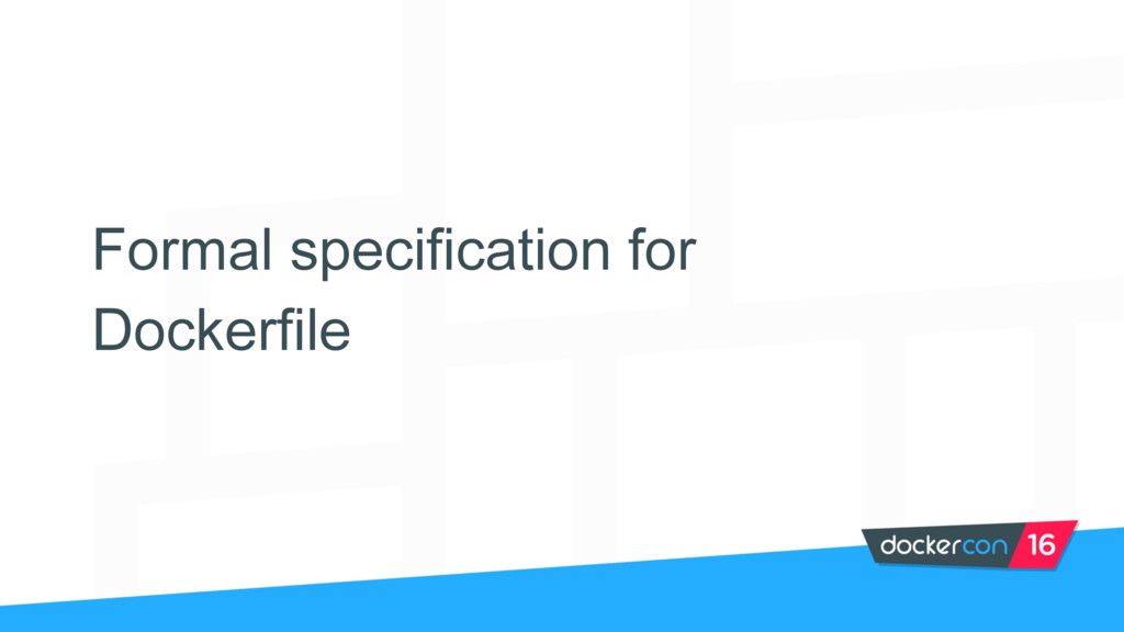 Formal specification for Dockerfile