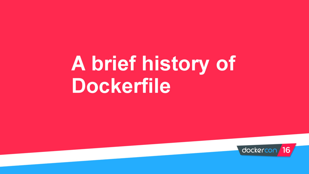 A brief history of Dockerfile