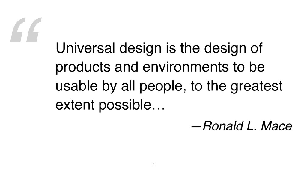 """"""" 4 Universal design is the design of products ..."""