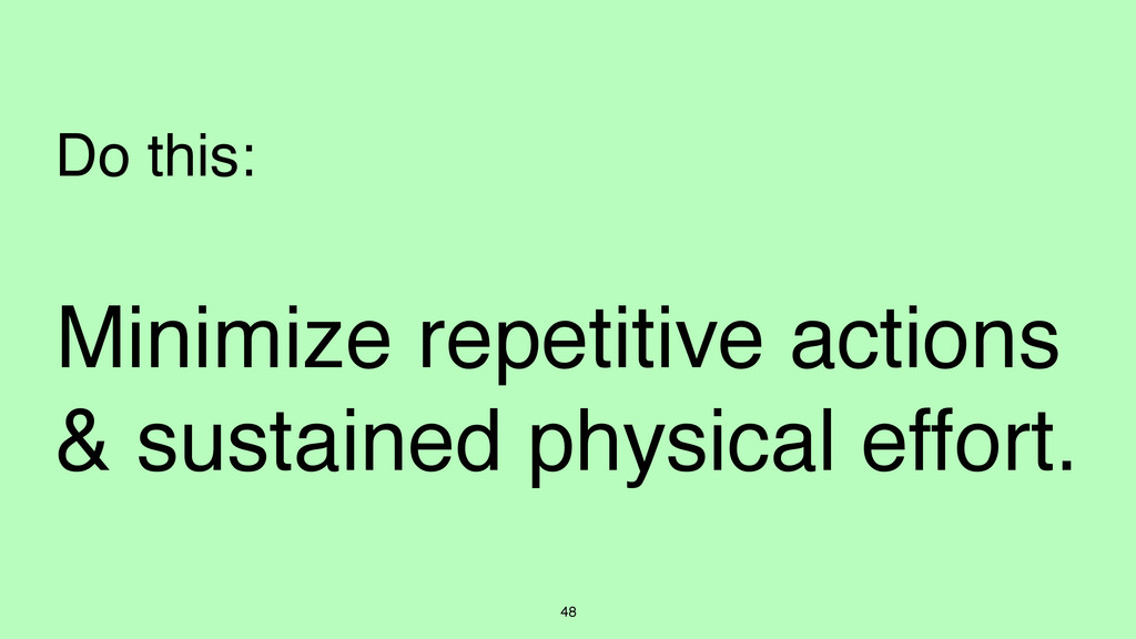 Minimize repetitive actions & sustained physica...