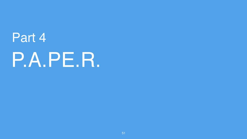 51 P.A.PE.R. Part 4