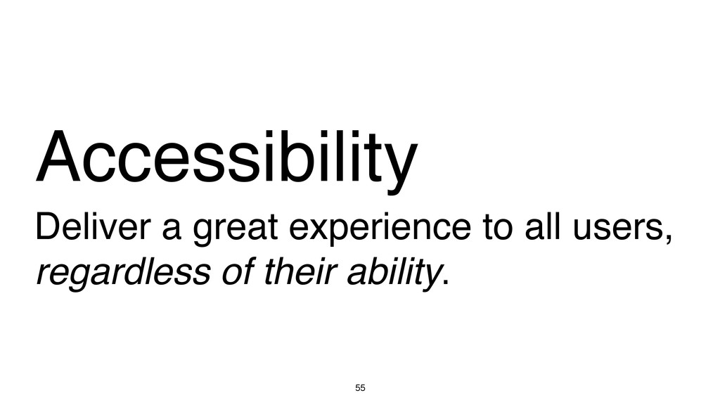 55 Accessibility Deliver a great experience to ...
