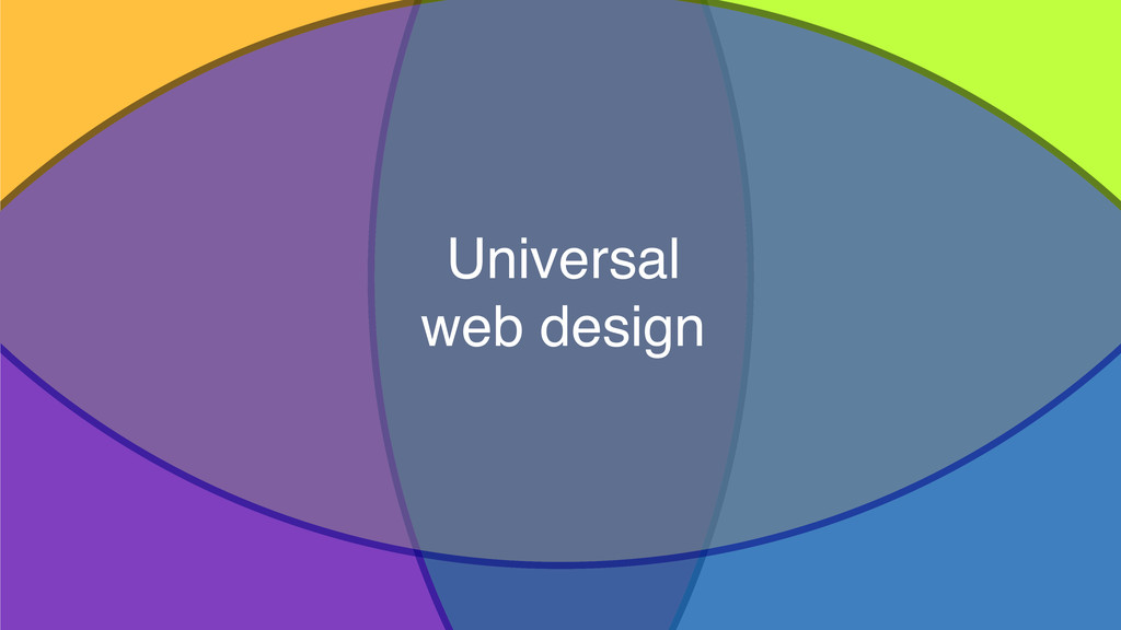 58 Universal web design Accessibility Progressi...