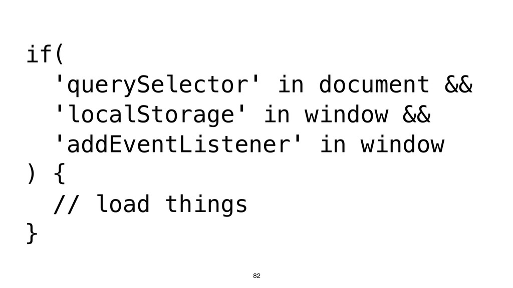 82 if( 'querySelector' in document && 'localSto...