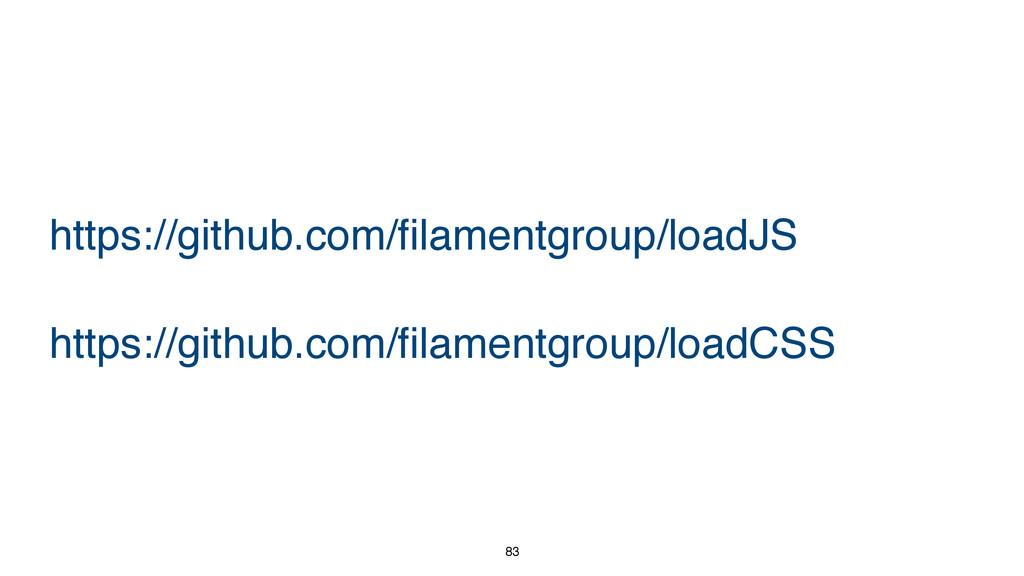 83 https://github.com/filamentgroup/loadCSS htt...