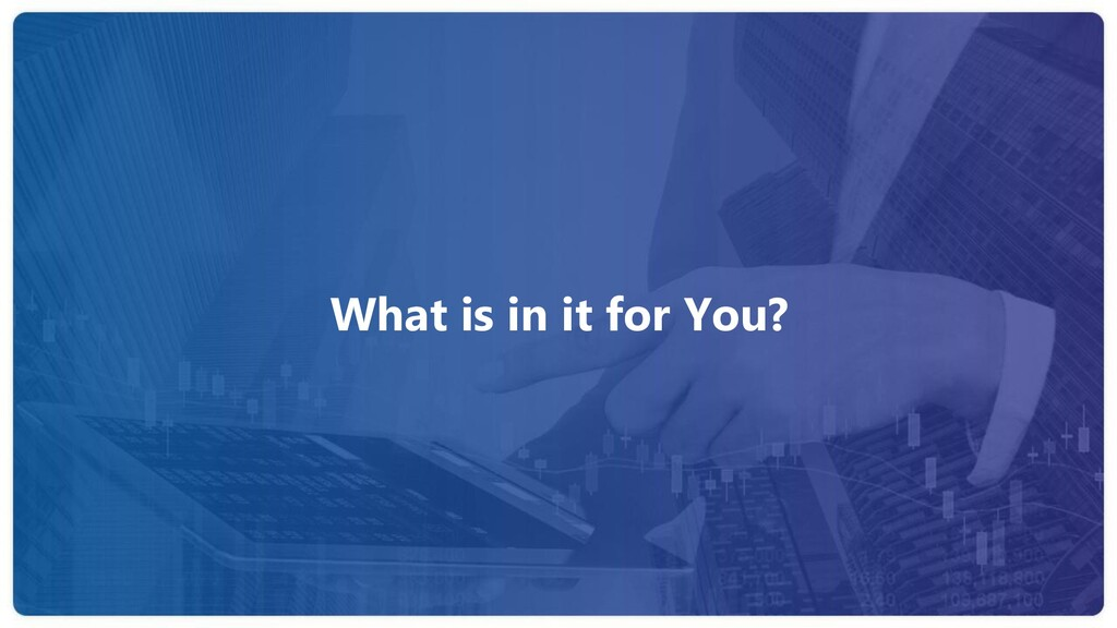 What is in it for You?
