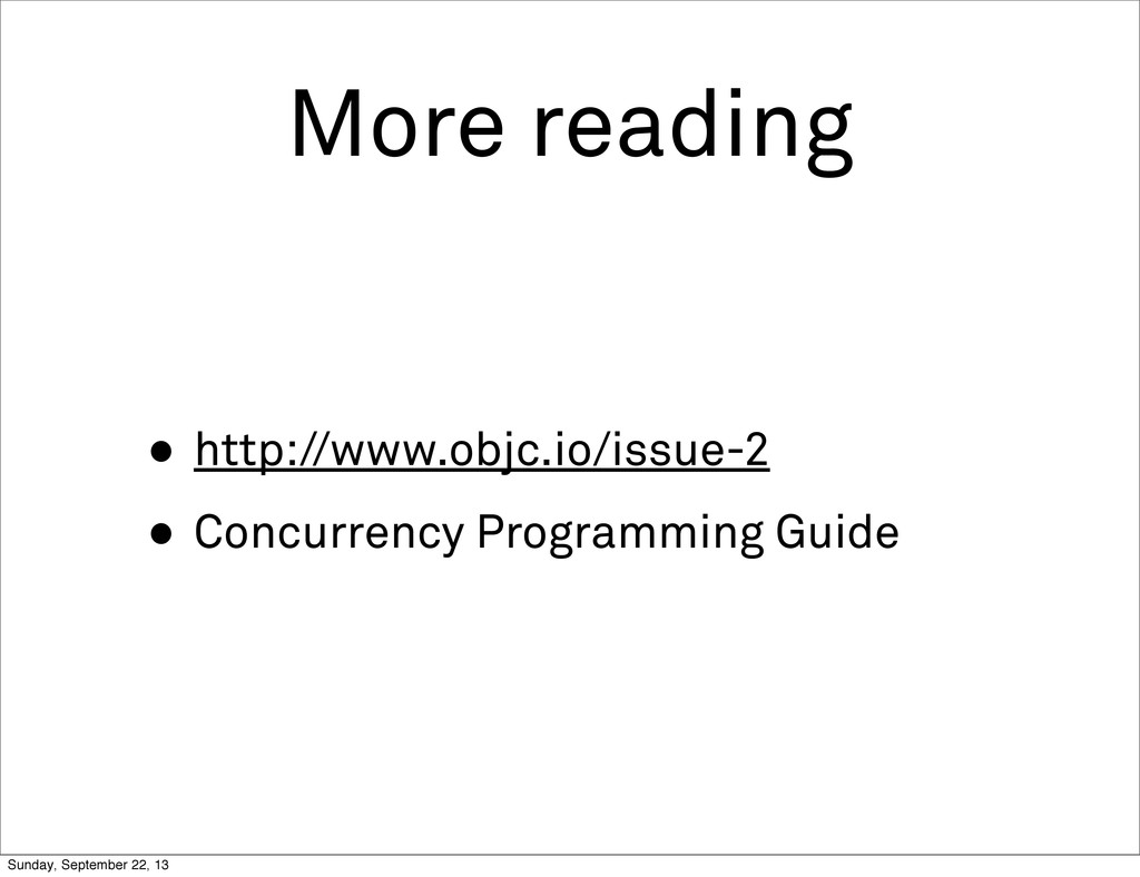More reading • http://www.objc.io/issue-2 • Con...