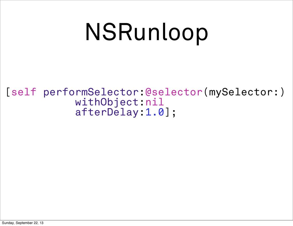 NSRunloop [self performSelector:@selector(mySel...