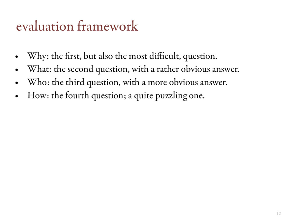 12 evaluation framework • Why: the first, but al...