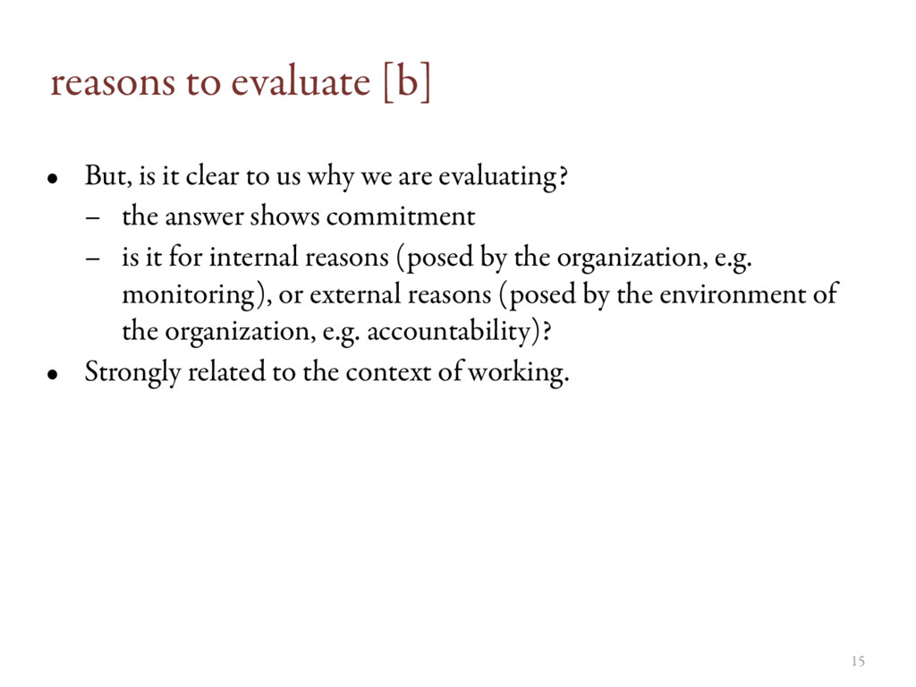 reasons to evaluate [b] • But, is it clear to u...