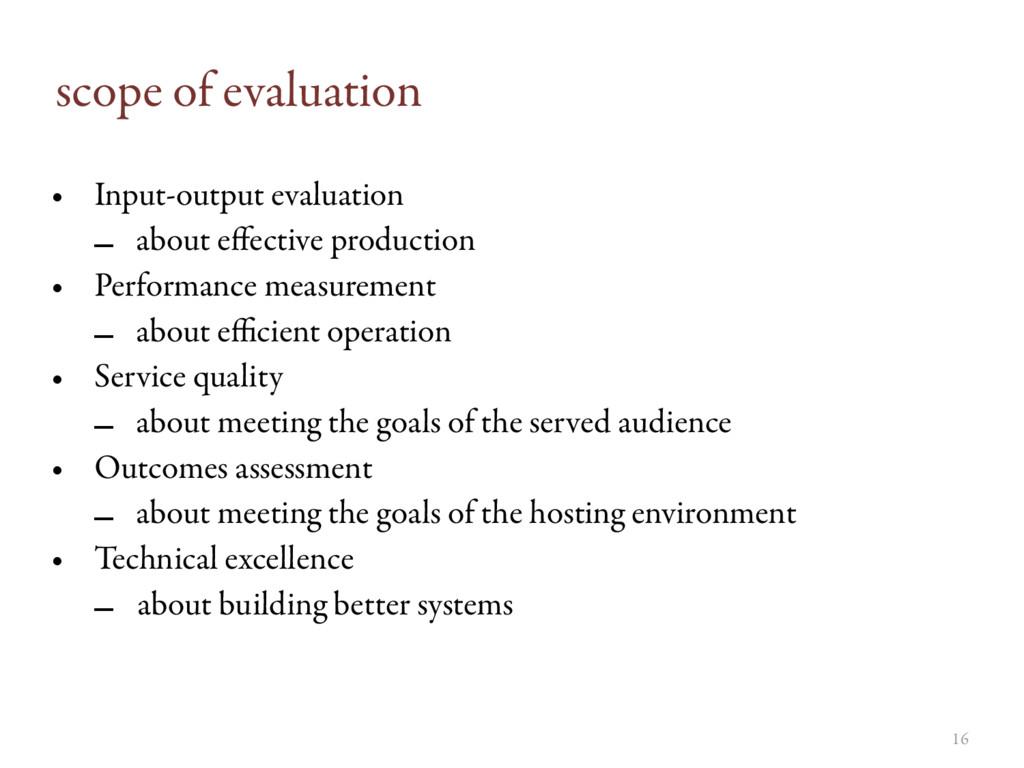 16 scope of evaluation • Input-output evaluatio...
