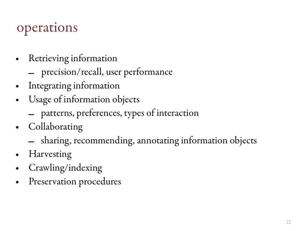 operations • Retrieving information – precision...