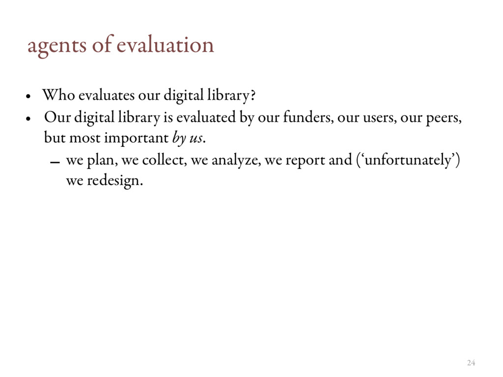 agents of evaluation • Who evaluates our digita...