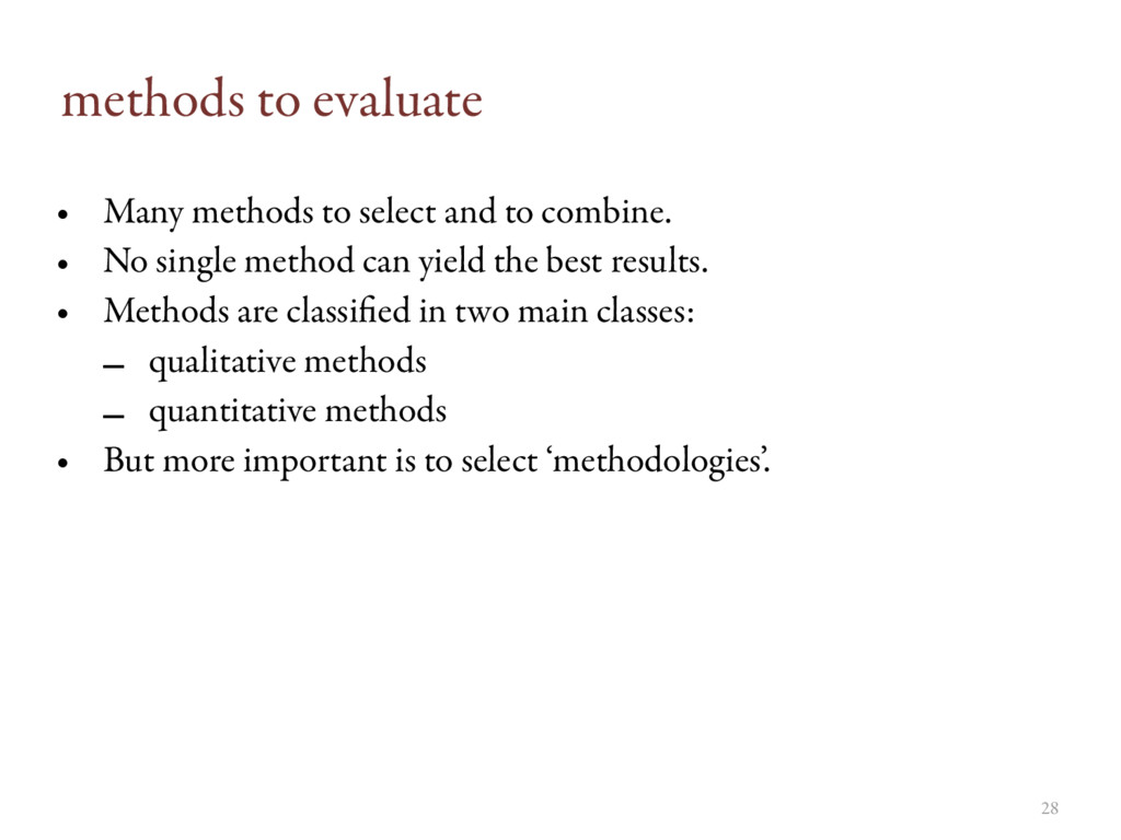 methods to evaluate • Many methods to select an...