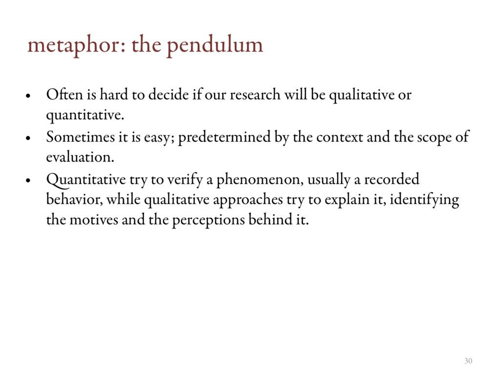 metaphor: the pendulum • Oen is hard to decide...