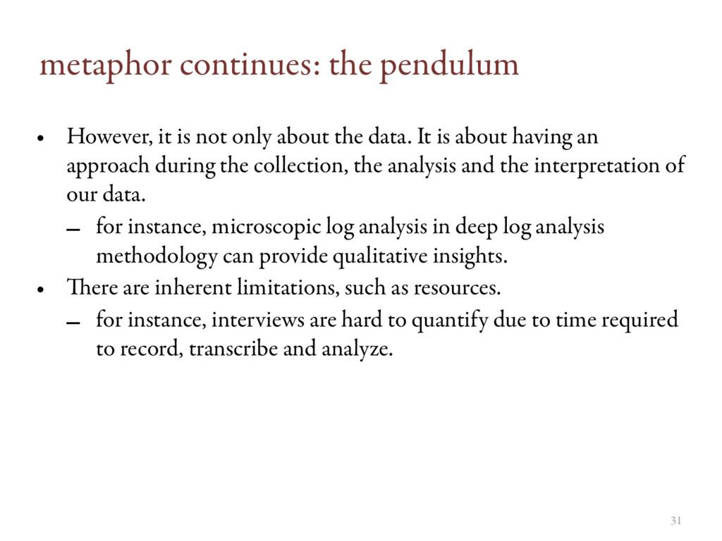 metaphor continues: the pendulum • However, it ...